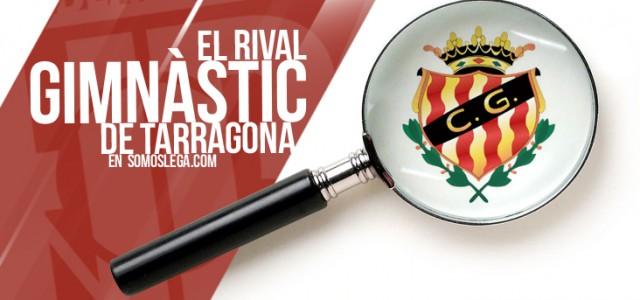 El Rival: Gimnàstic de Tarragona