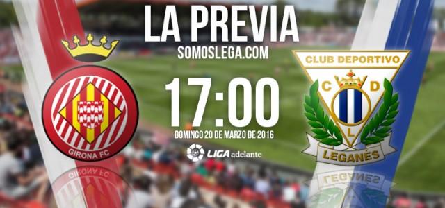GIRONA FC – CD LEGANÉS: A OLVIDAR LA ÚLTIMA DERROTA