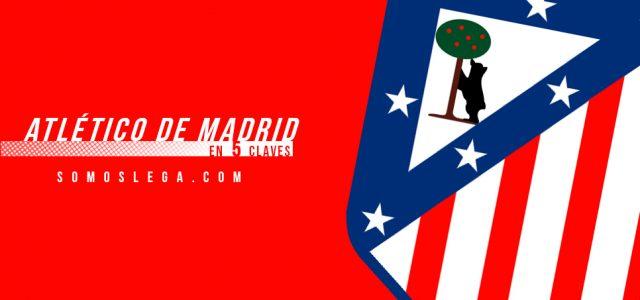 En 5 claves: Club Atlético de Madrid