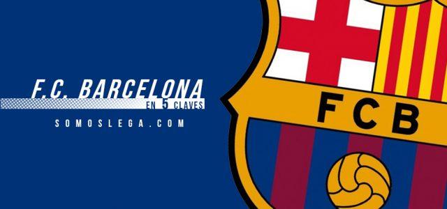 En 5 claves: F.C. Barcelona