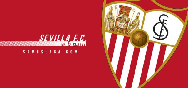 En 5 claves: Sevilla F.C.