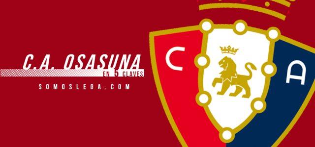 En 5 claves: C.A. Osasuna