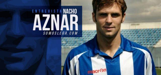 "Nacho Aznar: ""En Leganés me hice futbolista"""