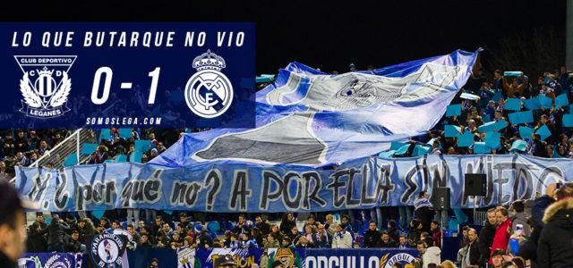 Lo que Butarque no vio del Leganés – Real Madrid