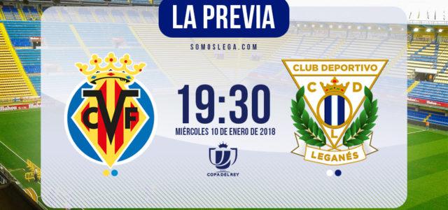 Villarreal – Leganés: A 90 minutos de seguir haciendo historia