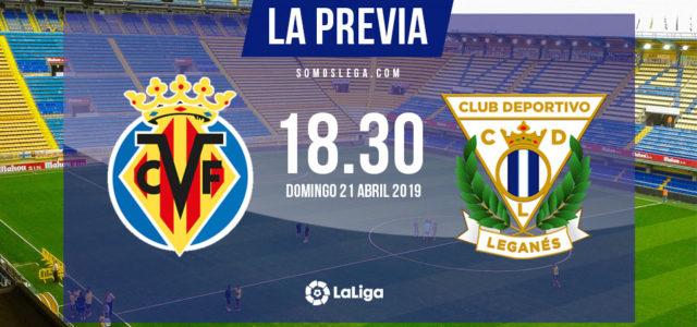 Villarreal – Leganés: A 'romper' La Cerámica