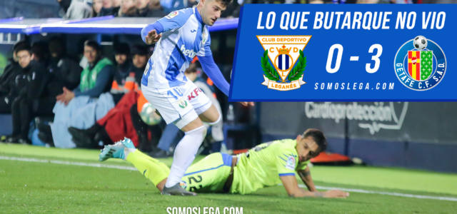 Lo que Butarque no vio del Leganés – Getafe C.F.