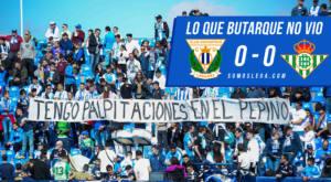 Lo que Butarque no vio del Leganés – Betis
