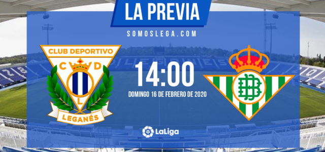 Leganés – Betis: La oportunidad perfecta