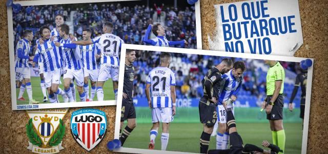 Lo que Butarque no vio en el CD Leganés 1-1 CD Lugo